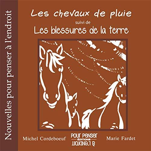 CHEVAUX DE PLUIE -LES-: CORDEBOEUF FARDET