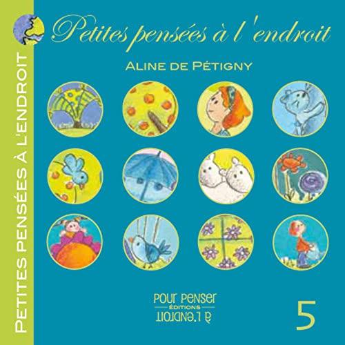 PETITES PENSEES A L ENDROIT 5: PETIGNY ALINE DE