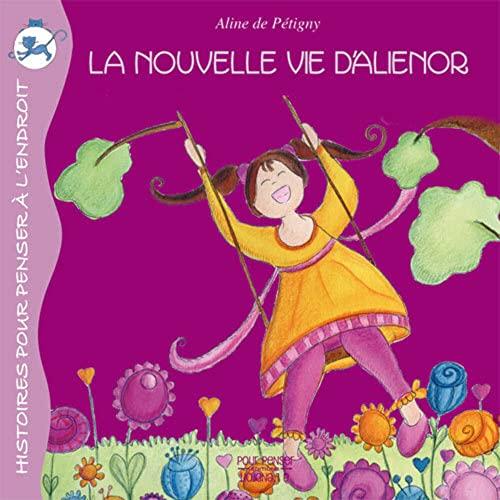 NOUVELLE VIE D ALIENOR -LA-: PETIGNY ALINE DE