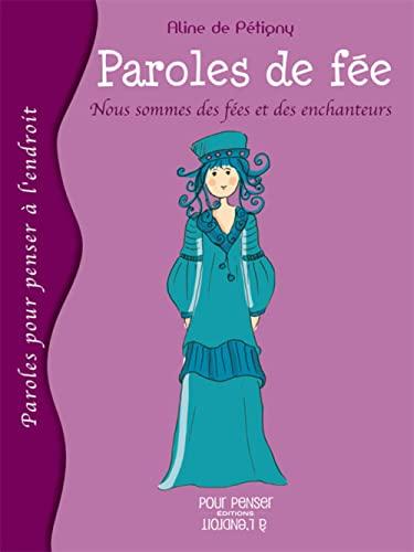 PAROLES DE FEE -NOUS SOMMES DES FEES ET: PETIGNY ALINE DE