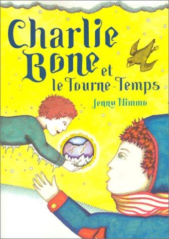 9782915127133: Les Enfants du Roi Rouge, Tome 2 : Charlie Bone et le Tourne-Temps