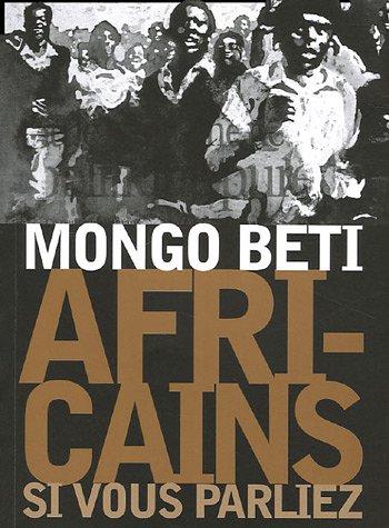 Africains, si vous parliez: Beti, Mongo
