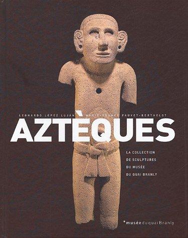 9782915133097: Aztèques : La collection des sculptures du musée du Quai Branly