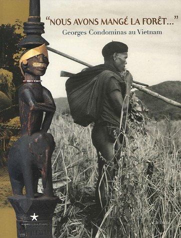 NOUS AVONS MANGÉ LA FORÊT : GEORGES CONDOMINAS AU VIETNAM: HEMMET CHRISTINE