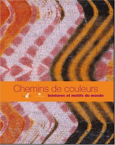 """""""chemins de couleurs ; teintures et motifs du monde"""""""