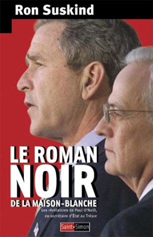 Le roman noir de la Maison-Blanche (French Edition) (2915134111) by Ron Suskind