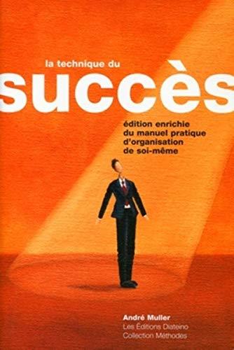 9782915142150: La technique du succès: Manuel Pratique D'organisation De Soi-Même (French Edition)