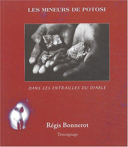 9782915146028: Les Mineurs de Potosi : Dans les entrailles du diable