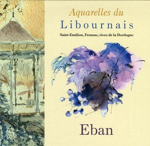 9782915146035: Aquarelles du Libournais : Saint-Emilion, Fronsac, rives de la Dordogne
