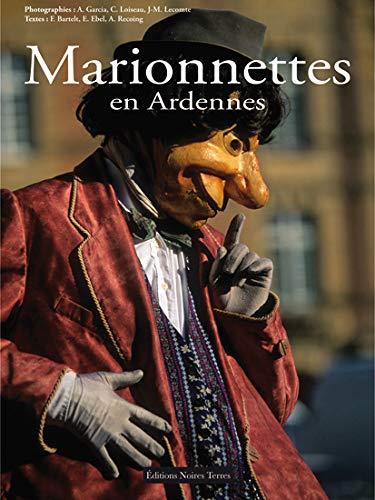 Marionnettes en Ardennes: Garcia, Angel, Loiseau,