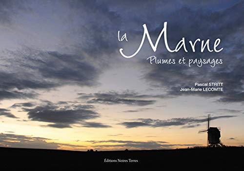 La Marne : Plumes et paysages: Pascal Stritt; Jean-Marie