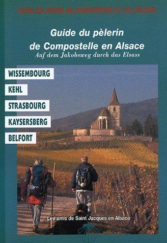 9782915156188: Guide du p�lerin de Compostelle en Alsace : Auf dem Jakobsweg durch das Elsab