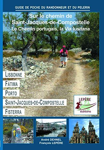 9782915156348: Sur le chemin de Saint-Jacques-de-Compostelle : Le chemin portugais, la Via lusitana