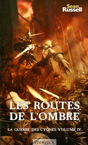 La Guerre des Cygnes, Tome 4 (French Edition) (2915159483) by Sean Russell