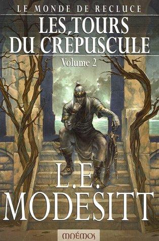 9782915159738: Le Monde de Recluce, Tome 2 : Les Tours du crépuscule
