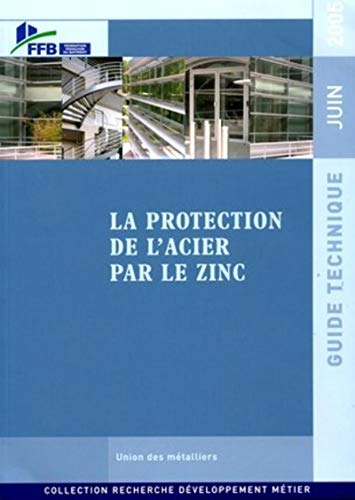 La protection de l'acier par le zinc (French Edition): FFB