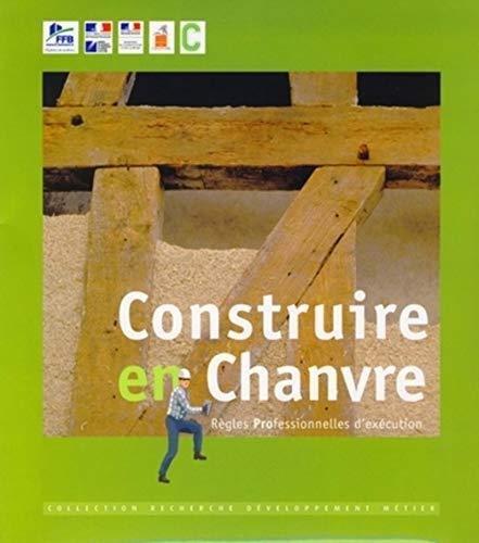 9782915162448: Construire en chanvre : Règles professionnelles d'exécution