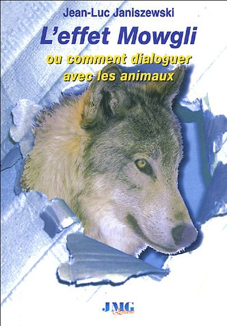 9782915164565: L'effet Mowgli ou Comment dialoguer avec les animaux
