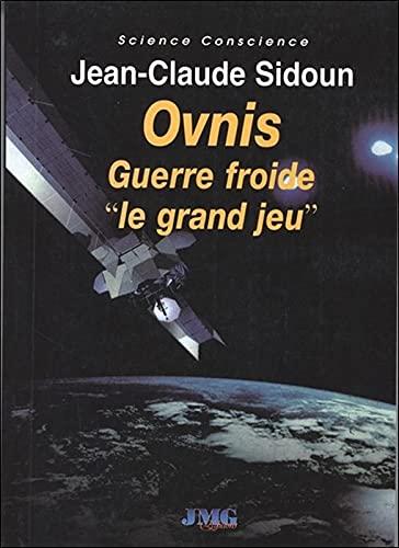 Ovnis Guerre froide: Jean-Claude Sidoun