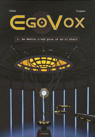 9782915168358: EgoVox, Tome 1 : Le destin n'est plus ce qu'il était