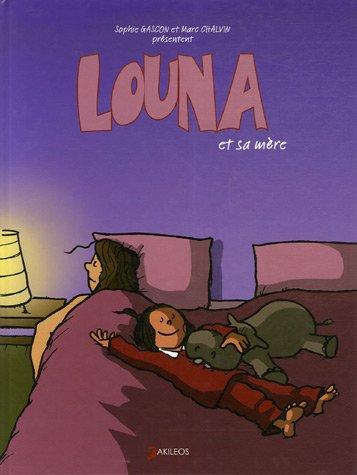 9782915168716: Louna et sa mère t.1