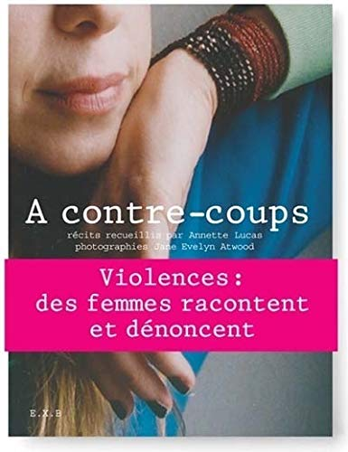 A contre-coups (French Edition): Annette Lucas