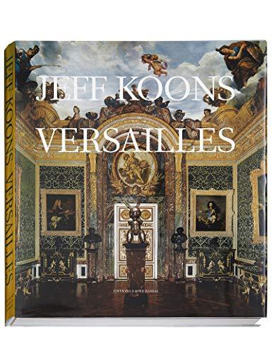 Jeff Koons : Versailles. Mit Texten von