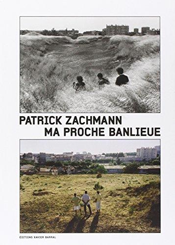 Ma proche banlieue: Patrick Zachmann