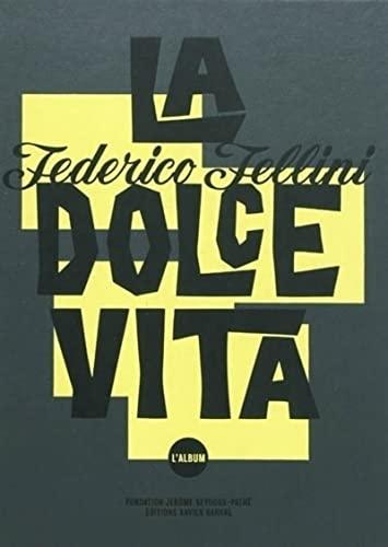 Federico Fellini - LA Dolce Vita. L'album (French Edition): Sam Stourdzé
