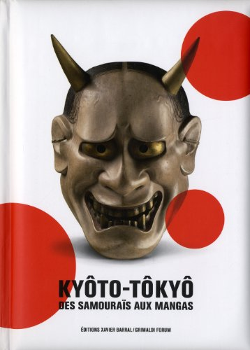9782915173659: Kyoto-Tokyo, DES Samourais Aux Mangas (French Edition)