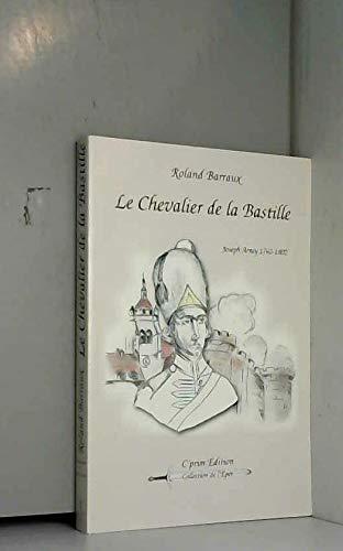 9782915193015: Le chevalier de la Bastille : Joseph Arney, 1762-1802 (Collection de l'épée)