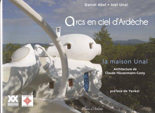 9782915195088: Arcs en ciel d'Ard�che - La maison Unal