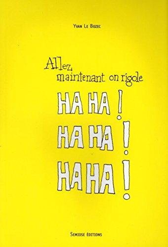9782915199147: Allez maintenant on rigole ! Ha ha ! Ha ha ! Ha ha !