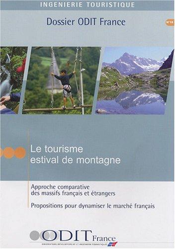 9782915215441: Le tourisme estival de montagne Approche comparative des massifs fran�ais et �trangers. Propositions pour dynamiser le march� fran�ais