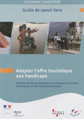 9782915215670: Adapter l'offre touristique aux handicaps - Etude de march� : la population des personnes en situation de handicap et l'offre touristique fran�aise