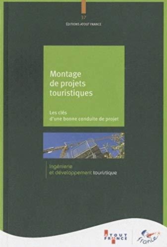 Montage de projets touristiques - Les clés d'une bonne conduite de projet: Caisse des ...