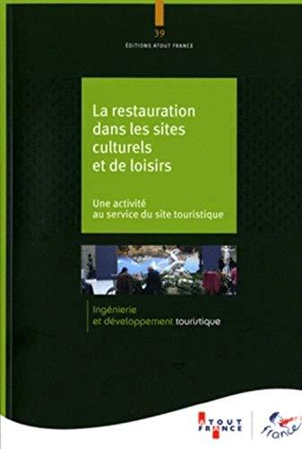 La restauration dans les sites culturels et de loisirs (French Edition): Atout France