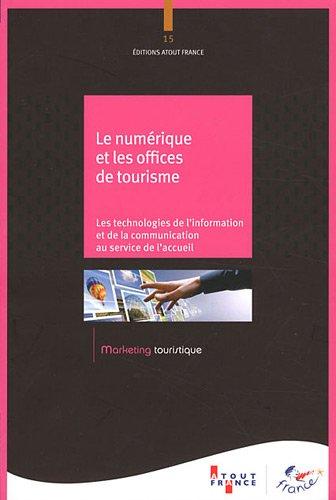 Le numérique et les offices de tourisme (French Edition): Atout France