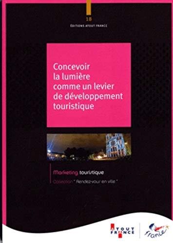 Concevoir la lumière comme un levier de développement touristique: Atout France