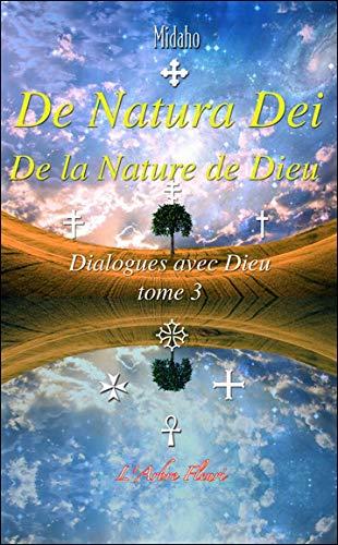 Dialogues avec Dieu Vol 3 De natura Dei De la nature de Dieu: Midaho