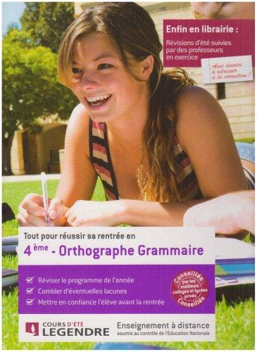 Tout pour reussir sa rentree en Orthographe Grammaire 4e (French Edition): Cours Legendre