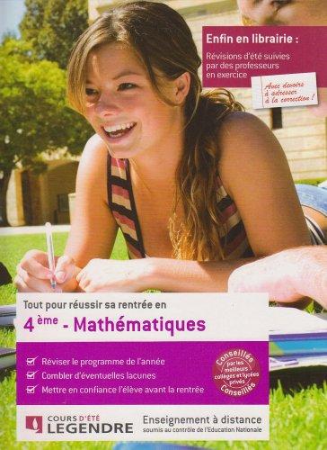 Tout pour reussir sa rentree en Mathematiques 4e (French Edition): Cours Legendre