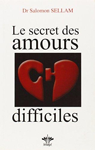 9782915227451: Le secret des amours difficiles
