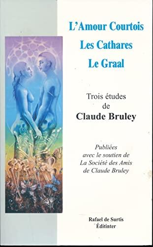 9782915228939: L'Amour Courtois, les Cathares - Trois Études de Claude Bruley