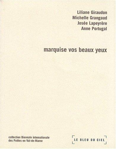 Marquise vos beaux yeux: Anne Portugal; Josée