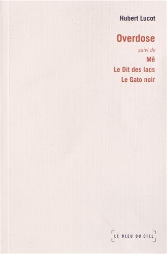 9782915232745: Overdose : Suivi de Mê, Le Dit des lacs, Le Gato noir