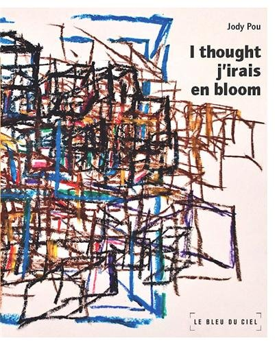 9782915232929: I thought j irais en bloom