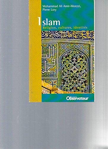 Islam -religion, culture, identites: AMIR-MOEZZI Mohammad Ali,