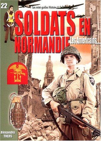 9782915239102: Soldats en Normandie : Les Am�ricains : Juin - ao�t 1944