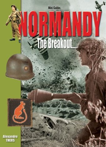 9782915239386: Normandy: The Breakout (Mini-Guides)